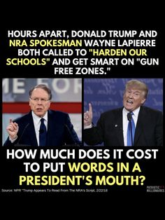"Answer: $30,000,000 ---trump is as much of a cocksucking whore for the NRA as the rest of the Republican congress. He just held out for a higher price. To rank and file Republicans, that ""makes him smart""."