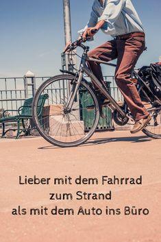 Lieber mit dem Fahrrad zum Strand als mit dem Auto ins Büro Strand, Bicycle, Motorcycle, Autos, Students, Bike, Bicycle Kick, Bicycles, Motorcycles