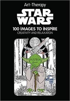 Star Wars: 100 Images to Inspire Creativity and Relaxation (Art Therapy): Catherine Saunier-Talec, Anne Vallet: 9781484757383: Amazon.com: Books