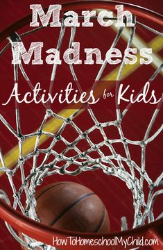 March Madness activities for kids - lots of basketball activities for school & homeschool, recommended by HowToHomeschoolMyChild.com