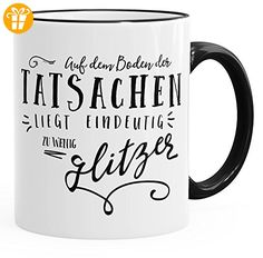 Kaffee-Tasse mit Spruch auf dem Boden der Tatsachen liegt eindeutig zu wenig Glitzer MoonWorks® schwarz unisize - Tassen mit Spruch | Lustige Kaffeebecher (*Partner-Link)