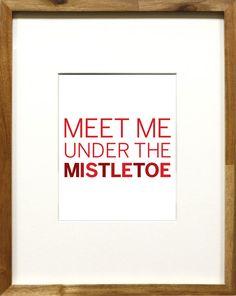 Meet Me Under The Mistletoe Christmas Holiday Printable