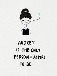 Audrey Hepburn Is The Only Person I Aspire To Be