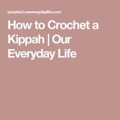 How to Crochet a Kippah   Our Everyday Life
