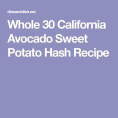 Whole 30 California Avocado Sweet Potato Hash Recipe