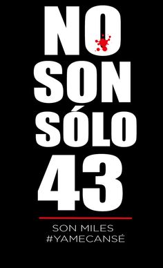 No son sólo 43, son decenas de miles lxs desaparecidxs en esta guerra contra el pueblo desatada por el criminal narco-estado.