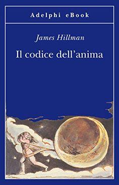 Il codice dell'anima (Gli Adelphi) di [Hillman, James]