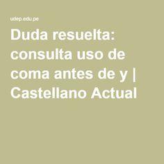 Duda resuelta: consulta uso de coma antes de y | Castellano Actual