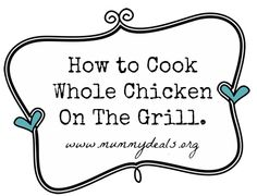 Wondering how to cook a whole chicken? This is THE best recipe for whole chicken on the grill from a butcher and won't cost you a lot! #mummydeals.org #chickenrecipe Food Tips, Food Hacks, Food Ideas, Cooking Whole Chicken, Cooking On The Grill, Grilled Meat, Grilled Chicken, Grilling Recipes, Cooking Recipes
