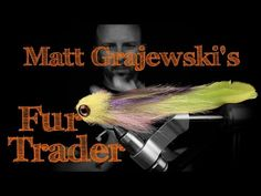 Fly Tying: Matt Grajewski's Fur Trader - YouTube