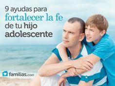 9 ayudas para fortalecer la fe de tu hijo adolescente
