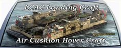 LCAC Landing Craft Air Cushion Hovercraft are used to transport personel and equipment.