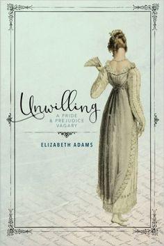 Unwilling: A Pride and Prejudice Vagary: Amazon.it: Elizabeth Adams: Libri in altre lingue