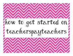 tips for how to get started on Teachers pay Teachers