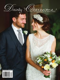 Dainty Obsessions v.3 | no.1 Wedding Magazine  A style focused wedding magazine that features: Real Weddings, Styled Shoots, Q&A's, Honeymoon Diaries and all things inspiring.