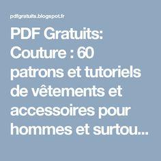 PDF Gratuits: Couture : 60 patrons et tutoriels de vêtements et accessoires pour hommes et surtout femmes ! (PDF)
