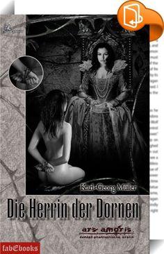"""Erotica 5: Die Herrin der Dornen    ::  """"Die Herrin der Dornen"""" ist eine Mischung aus Dark Fantasy und Erotik mit eindeutigem S/M Einschlag. Die Darstellung der Erotikszenen fällt dabei sehr genau und ausführlich aus. Sie schwankt zwischen sinnlichem Lustspiel bis hin zu derbsten Schilderungen."""" Fantasyguide.de  Morna LeFay steht mit der mythischen Anderswelt in Verbindung, doch ihre magischen Fähigkeiten locken die Mächte aus dem Land Mercia an. Sie wird verschleppt und in die Dienste..."""