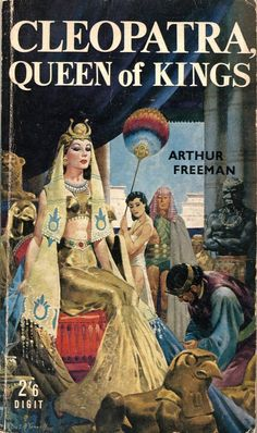 Cleopatra, Queen of Kings by Arthur Freeman. Digit Books Cover artist Jas E. Beau Film, Star Students, Travel Music, Ice Queen, Queen Art, Pulp Fiction, Ancient Egypt, Vintage Books, Cover Art