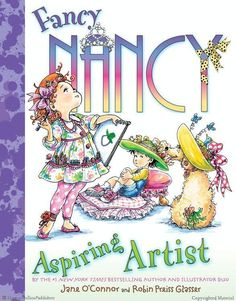 FANCY NANCY: ASPIRING ARTIST by Jane O'Connor and illustrated by Robin Preiss Glasser. Fancy Nancy decides to become a serious artist after she receives a new collection of glitter markers. Young readers and young artists alike will delight in Nancy's adventure. This book includes instructions on creating an artistic masterpiece of their own! Browse full Fancy Nancy titles: harpercollinschil...