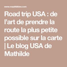 Road trip USA : de l'art de prendre la route la plus petite possible sur la carte | Le blog USA de Mathilde