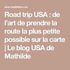 Road trip USA : de l'art de prendre la route la plus petite possible sur la carte | Le blog USA de Mathilde