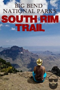 Hiking the South Rim Trail • Big Bend National Park • Baldpacker