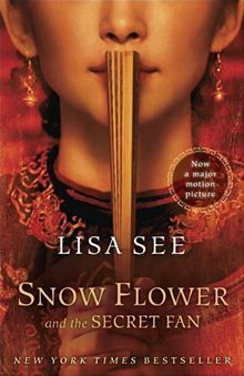 Snow Flower and the Secret Fan: A wonderful book about friendship.