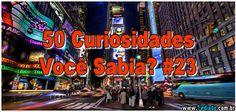 50 Curiosidades Você Sabia? #23
