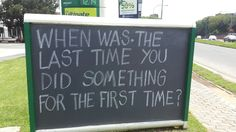 The Last Time, First Time, Chalkboards, Chalkboard Quotes, Art Quotes, Something To Do, Blackboards, Chalkboard, Chalk Board