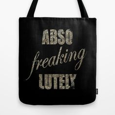 Abso Freaking Lutely Tote Bag