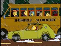 (Bart spots a gremlin wrecking the side of the bus.) Bart; 'Otto, you gotta do something! There's a gremlin on the side of the bus!' (Pans to Hans Moleman driving alongside the bus in an AMC Gremlin.) Otto; 'Hey, no problemo, Bart-dude. I'll get rid of it.' (Otto rams Moleman off the road.) Moleman; 'No! Oh, no. I just made my last payment.' (Car rolls to a complete stop but explodes nonetheless.) S5-'Treehouse Of Horror IV.'