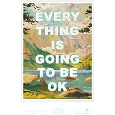 Everything is Going to be Okay Print