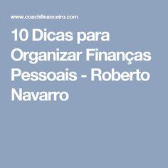 10 Dicas para Organizar Finanças Pessoais - Roberto Navarro