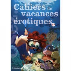 Cahier de Vacances Erotique : le cahier de vacances pour adulte, sexy, libertin et drôle !