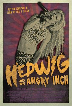 Hedwig And The Angry Inch-  awesome movie with a kickass soundtrack! Dangerous Minds | Original 1999 Off-Broadway taping of 'Hedwig And The Angry Inch'