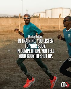 In training, you listen to your body. In competition, you tell your body to shut up. Fitness Workouts, Running Workouts, Running Humor, Running Quotes, Running Motivational Quotes, Triathlon Motivation, Fitness Motivation Quotes, Running Plan, Running Tips