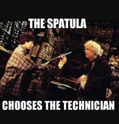The spatula chooses the technician