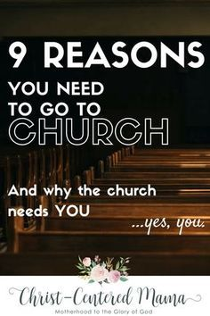 9 Reasons You Need the Church Christ-Centered Mama Christian devotional with Scripture #biblical #church #christianblogger