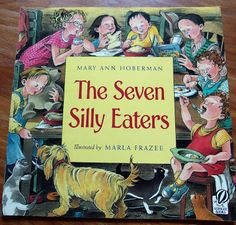 The Seven Silly Eaters by Mary Ann Hoberman . this one was read countless times. The rhymes make it so fun to read aloud. Toddler Books, Childrens Books, Marla Frazee, Books To Read, My Books, Thing 1, The Seven, Read Aloud, Great Books