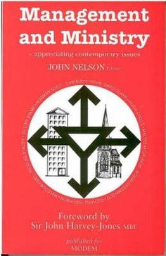 Management and Ministry: Appreciating Contemporary Issues by John Nelson http://www.amazon.co.uk/dp/1853111422/ref=cm_sw_r_pi_dp_tkPbvb06SJQQB