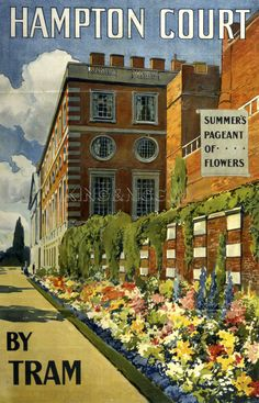 Hampton Court by Tram. Also - I adore Hampton Court palace gardens! A London must-visit place! Posters Uk, Railway Posters, Poster Ads, Vintage Travel Posters, England Travel Poster, British Travel, Travel Uk, London Travel, Pub Vintage
