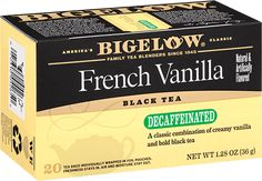 Bigelow Decaffeinated French Vanilla Tea Hands down this is my favorite tea. I know it isn't high quality, loose leaf tea, but I don't care. I drink a cup of it almost every night. I would seriously cry if they ever got rid of it.