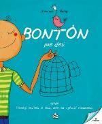 Kniha Bontón pre deti - alebo Veselý lexikón o tom, ako sa vyhnúť trapasom