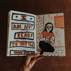 I'm not ready to settle down with you, The days we've spent together are just few. Neither I'm scared nor I'm confused, I know what i want. Journal Diary, Junk Journal, Art Journal Pages, Art Journals, Im Scared, What I Want, Art Journal Inspiration, I Know, Confused