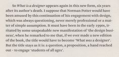 I first fell in love with Arnhem whilst reading What is a designer by Norman Potter, published by Hyphen Press. It's a wonderfully serious text typeface, but one that doesn't become overbearing or tedious. I imagine that many typographers employ it as their go-to workhorse serif.