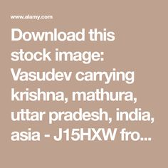 Download this stock image: Vasudev carrying krishna, mathura, uttar pradesh, india, asia - J15HXW from Alamy's library of millions of high resolution stock photos, illustrations and vectors. Ginger Chutney, India Asia, Krishna, Vectors, Illustrations, Stock Photos, Image, Illustration, Illustrators