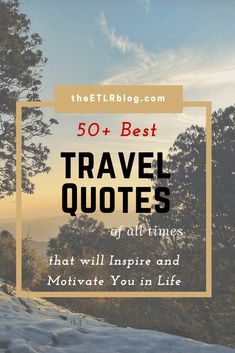 Best Travel Quotes - 50+ Inspirational Travel Quotes of All Times - Eat | Travel | Live | Repeat