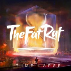 Time Lapse - TheFatRat
