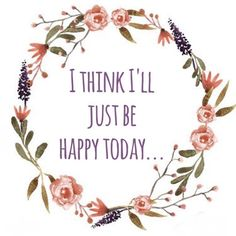 Happy things that happend today... Woke up next to my lovely boyfriend.. Had a productive day at work.. Got to spend the evening with my lovely girls.. How about you? What happy things happend to you today?  #happy #happiness #quotes #quotesoftheday #art #print #watercolor #design #floral #flower #today #pretty