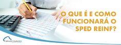 O que é e como funcionará o SPED Reinf?  http://www.brascomm.net.br/o-que-e-e-como-funcionara-o-sped-reinf/